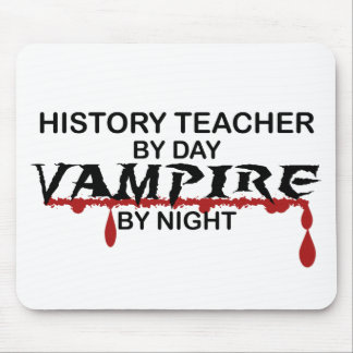 History Teacher Vampire by Night Mouse Pad