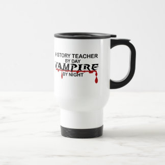 History Teacher Vampire by Night Travel Mug