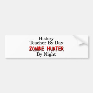 History Teacher/Zombie Hunter Bumper Sticker