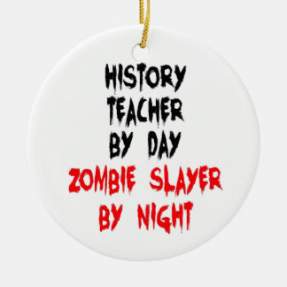 History Teacher Zombie Slayer Christmas Ornament