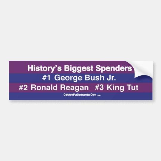 History's Biggest Spenders Bumper Sticker