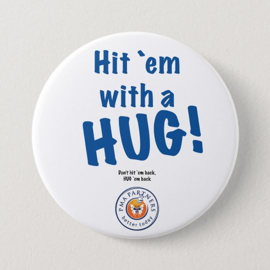 Hit `em with a HUG! button