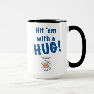 Hit`em with a HUG! mug