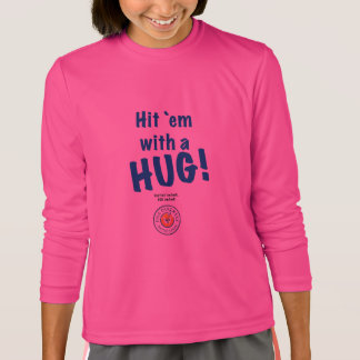 Hit 'em with a HUG! Sport-Tek Long Sleeve Shirt