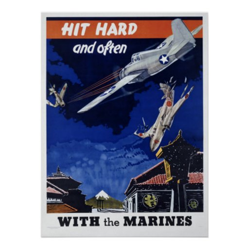 Hit Hard And Often With The Marines Poster