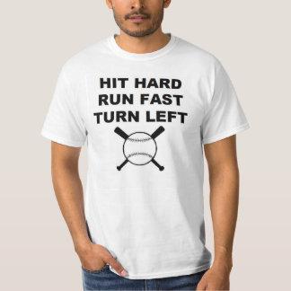 Hit Hard Run Fast Turn Left baseball Tee Shirt