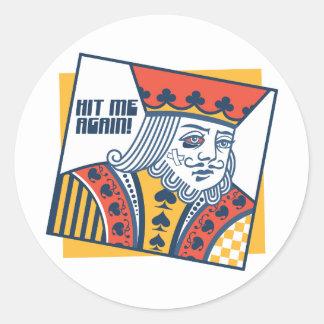 Hit Me Again Round Sticker