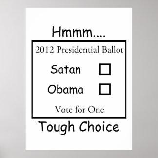 Hmmm Tough Choice Satan vs. Obama 2012 Posters