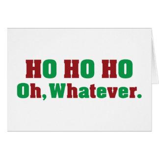 Ho Ho Ho Oh Whatever Card