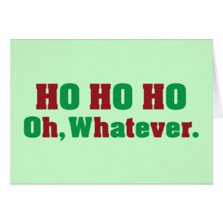 Ho Ho Ho Oh Whatever Greeting Cards