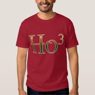 Ho ho ho? t shirts