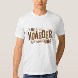 Hoarder T Shirts