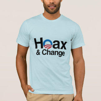 HOAX AND CHANGE T-Shirt