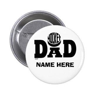 HOCKEY DAD (CUSTOM) 6 CM ROUND BADGE