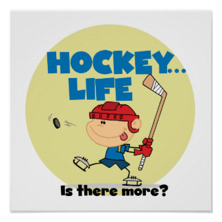Hockey is There More T-shirts and Gifts Posters