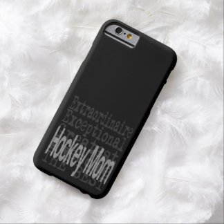Hockey Mom Extraordinaire Barely There iPhone 6 Case