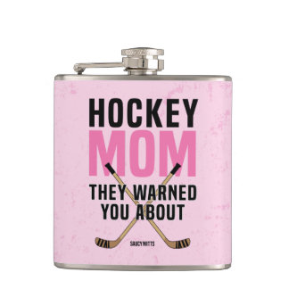 Hockey Mom They Warned You About Hip Flask