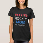 Hockey Mum Warning T-Shirt