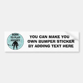 Hockey Player Born to Play Tshirts and Gifts Bumper Sticker