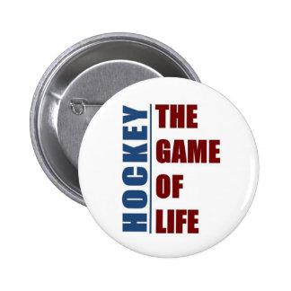 Hockey the game of life 6 cm round badge