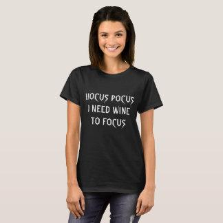 Hocus Pocus I Need Wine to Focus T-Shirt