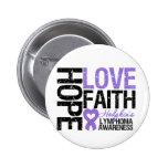 Hodgkin's Lymphoma HOPE LOVE FAITH 6 Cm Round Badge