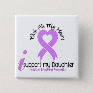 Hodgkins Lymphoma I Support My Daughter 15 Cm Square Badge