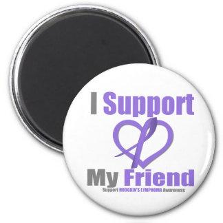 Hodgkin's Lymphoma I Support My Friend Refrigerator Magnets