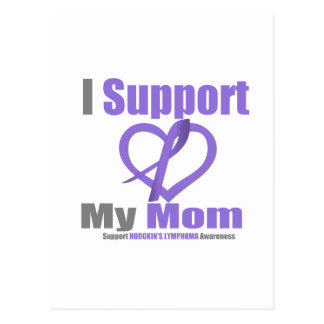 Hodgkin's Lymphoma I Support My Mom Post Card