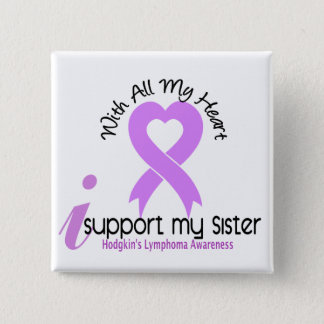Hodgkins Lymphoma I Support My Sister 15 Cm Square Badge