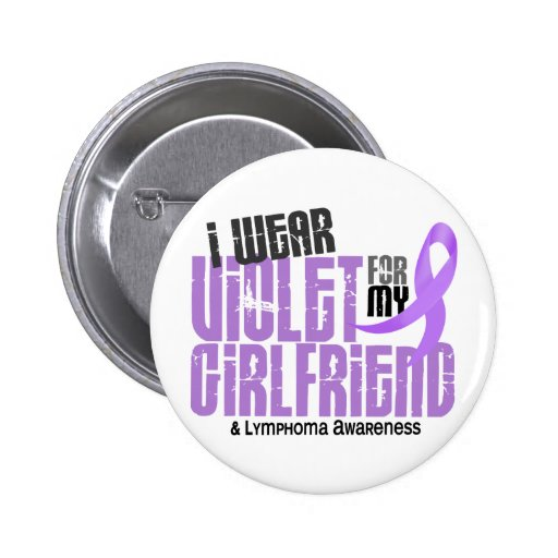 Hodgkins Lymphoma I Wear Violet For My Girlfriend Button