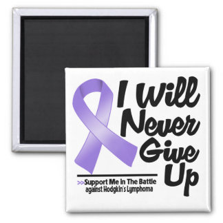 Hodgkins Lymphoma I Will Never Give Up Magnets