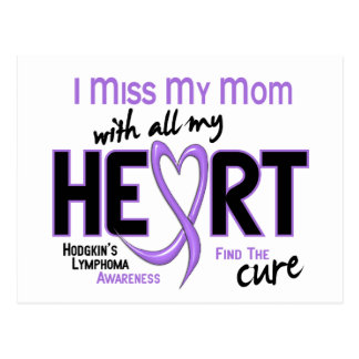 Hodgkins Lymphoma Miss With All My Heart Mom Postcard