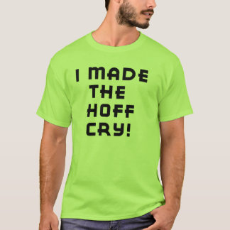 Hoff Cry T-Shirt