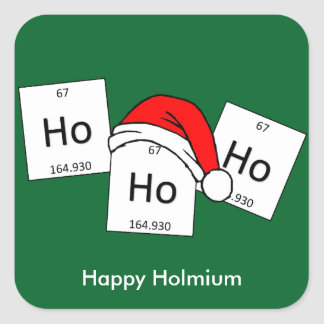 HoHoHo Holmium Chemistry Element Christmas Pun Square Sticker