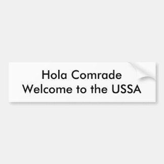 Hola Comrade Welcome to the USSA Car Bumper Sticker