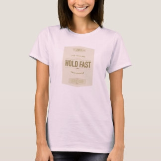 HOLD FAST to the Iron Rod. LDS women's shirt. T-Shirt