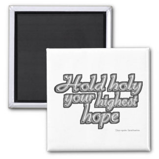 Hold Holy Your Highest Hope (Nietzsche) Square Magnet