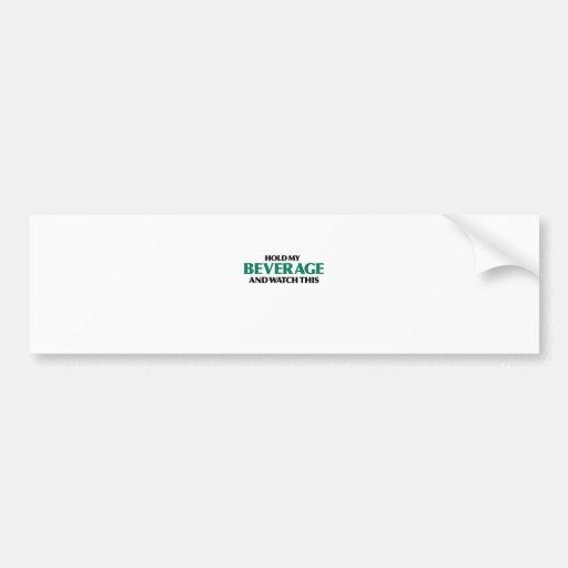 Hold My Beverage (Green Remix) Bumper Sticker