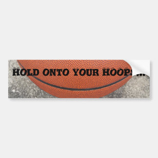 Hold Onto Your HOOPS Basketball Bumper Sticker