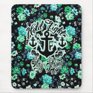 Hold Tight Stay strong rockabilly nautical floral Mouse Pad