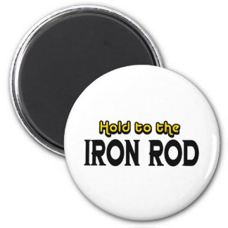 Hold to the Iron Rod 6 Cm Round Magnet