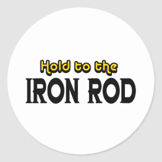 Hold to the Iron Rod Round Sticker