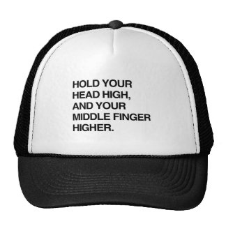 HOLD YOUR HEAD HIGH AND YOUR MIDDLE FINGER HIGHER. CAP