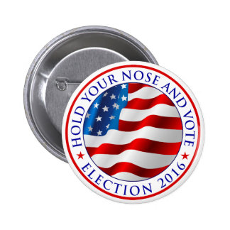 Hold Your Nose and Vote 2.25 inch button