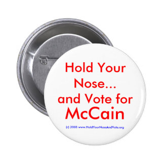 Hold Your Nose...and Vote for, McCain 6 Cm Round Badge