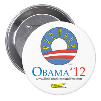 Hold Your Nose And Vote Obama 2012 button