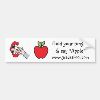 "Hold your tongue & say ""Apple"" Bumper Stickers"