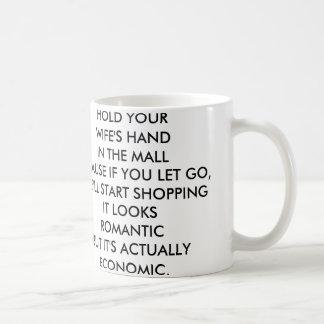 Hold your wife' S hand Coffee Mug