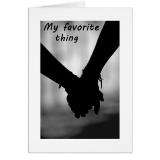 HOLDING HANDS AND YOUR KISSES FAV THINGS GREETING CARD